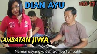 Tambatan Jiwa Cover Dian Ayu || Tubeh Putra Musik Feat Wawan Musik