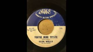 Glen Wells & The Blends - You're Mine Tonite bw Written in The Stars