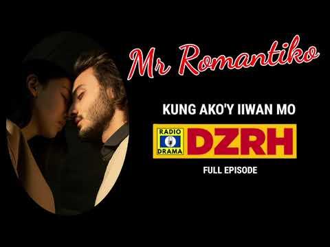 Download Mr Romantiko - Kung Ako'y Iiwan Mo Full Episode