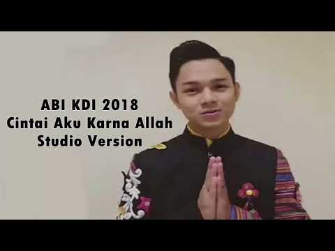 Abi KDI 2018 - Cintai Aku Karna Allah - Studio Version