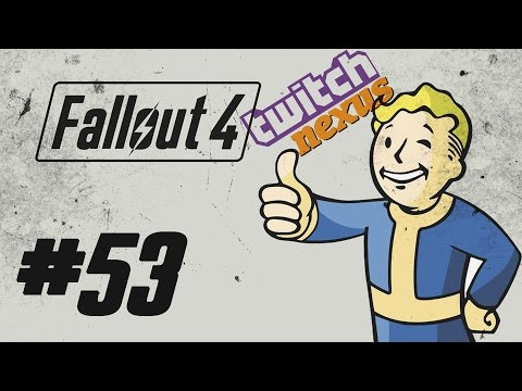 Fallout 4 - Playthrough(Twitch) #53 (Survie)(Mods)(1080p60)