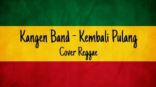 Download Lagu Kembali Pulang - (cover reggae) mp3