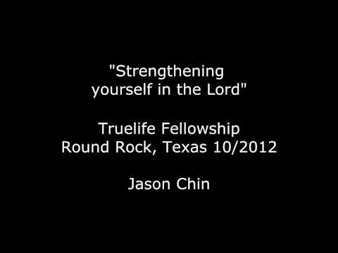 """""""Strengthening yourself in the Lord"""" Round Rock Texas 10-2012"""