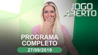 Jogo Aberto - 27/09/2019 - Programa completo