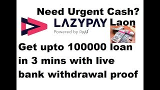 LazyPay Loan:Get upto ₹100000 loan in Bank with Live Proof | only with Aadhar Card & Pan Card