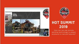 HOT Summit 2019:  How can we use remote sensing technology to assess exposure to natural hazards? Th