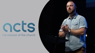 ACTS 20 & 21 - Sunday, August 1st, 2021