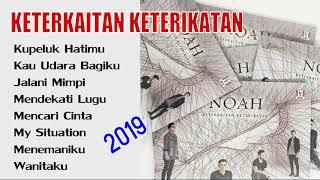 NOAH Keterkaitan Keterikatan 2019 Full Album HD