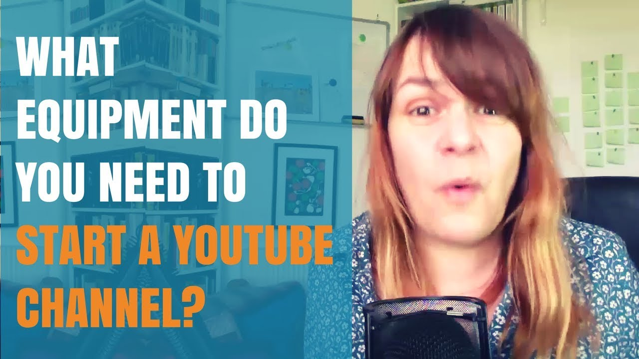 What Equipment Do You Need To Start A YouTube Channel?