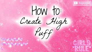 3 METHODS FOR CREATING HIGH PUFF | EssentiallyRayvon