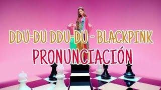 DDU-DU DDU-DU - BLACKPINK [Pronunciación] [Fácil]