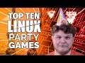 TOP 10 PARTY GAMES FOR LINUX