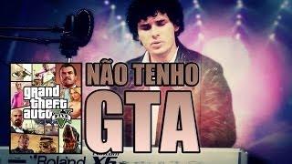 Baixar TUDO QUE VOCÊ QUISER - Luan Santana    ♫ Paródia - NÃO TENHO GTA #ReiDasParódias