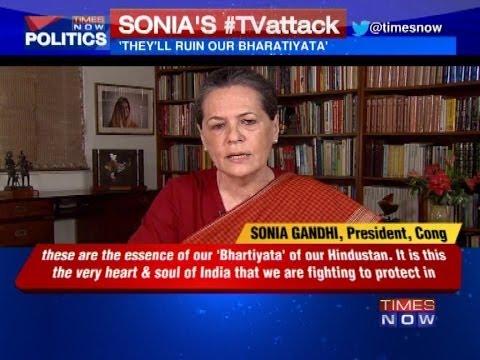 BJP will ruin Bharatiyata: Sonia Gandhi