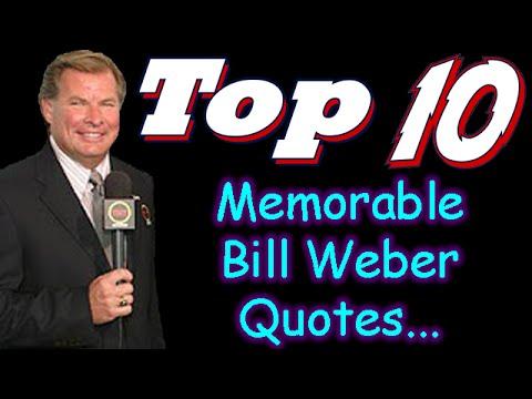 Top 10 Countdown - Memorable Bill Weber Quotes