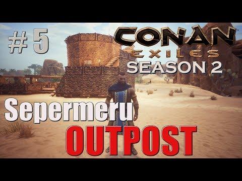 Sepermeru OUTPOST | Conan Exiles Season 2 | #5