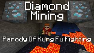 """Diamond Mining"" - A Minecraft Parody of Kung Fu Fighting"
