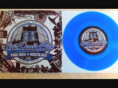 Paul Nice ft. Masta Ace : BK (We Don't Play) Remix