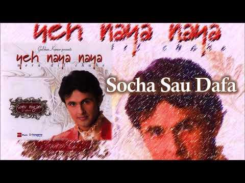 Socha Sau Dafa   Sonu Nigam   Raju Singh   Yogesh Rajesh Johri   Yeh Naya Naya - 1994