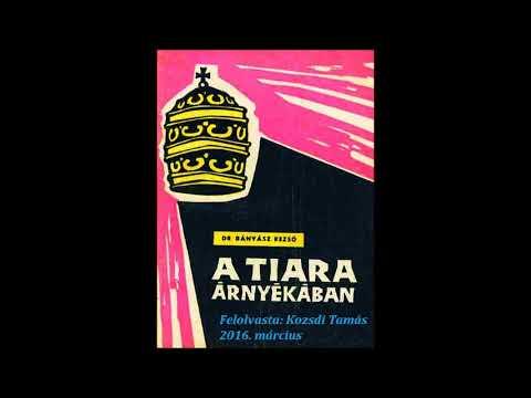 Bányász Rezső - A Tiara árnyékában (Teljes hangoskönyv)