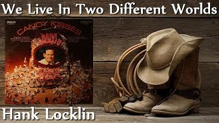 Watch Hank Locklin We Live In Two Different Worlds video