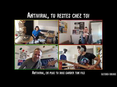 Antiviral, tu restes chez toi - Fastened Furious (reprise co
