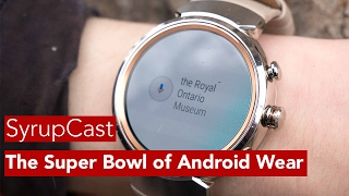 SyrupCast Ep. 106: The Super Bowl of Android Wear is coming