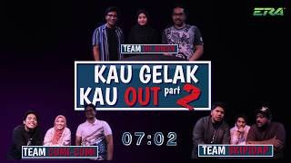 Kau Gelak Kau Out - Part 2 MP3