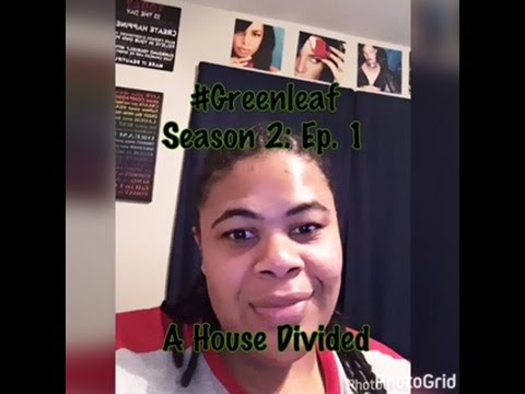(REVIEW) Greenleaf   Season 2: Ep. 1   A House Divided (RECAP)
