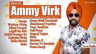Ammy Virk Superhit Latest Punjabi Songs 2017 New Album