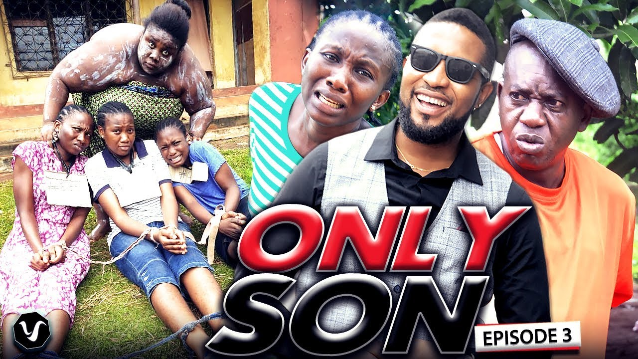Download ONLY SON (CHAPTER 3) -UCHENANCY LATEST NIGERIAN MOVIES 2019