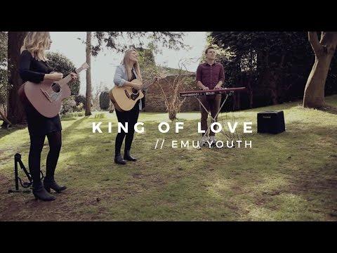 King Of Love // Emu Youth