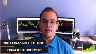 [Forex Trading Advice] The #1 Trading Rule I Got From Jesse Livermore