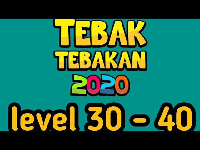Jawaban Tebak Tebakan 2020 Level 30 40 Youtube