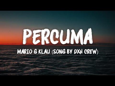 Percuma - Mario G Klau (Song By DXH Crew)
