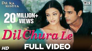 Download Dil Chura Le Song Video - Dil Ka Rishta | Arjun Rampal & Aishwarya Rai | Alka Yagnik & Kumar Sanu