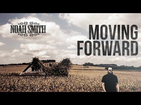 Noah Smith - Moving Forward  - 2016 Promo