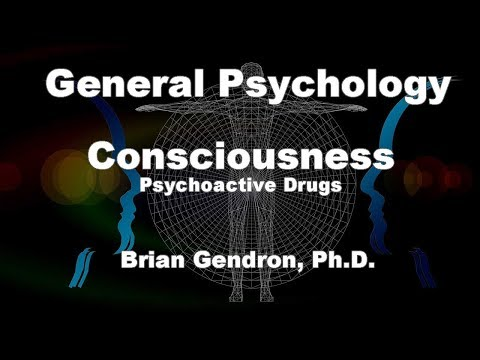 Consciousness - Psychoactive Drugs