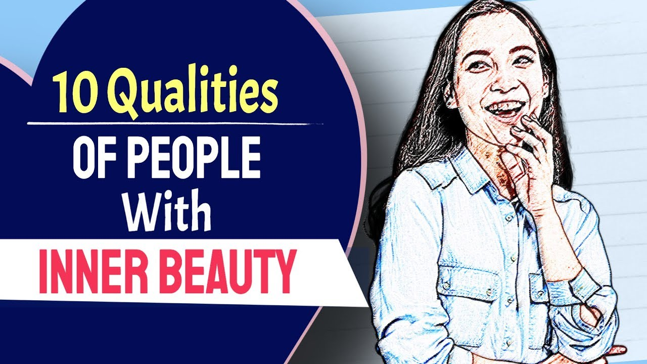 Download 10 Qualities Of People With Inner Beauty