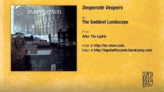 The Saddest Landscape - Desperate Vespers