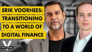 Download Erik Voorhees: Transitioning To a World of Digital Finance (w/ Raoul Pal)