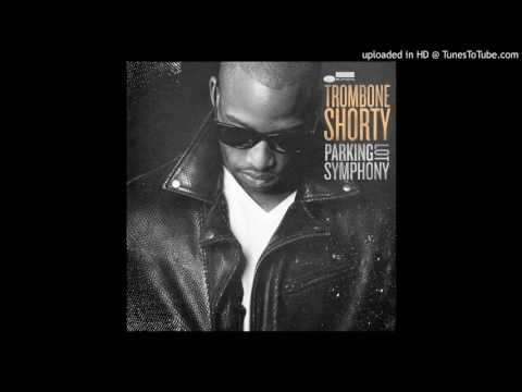 Trombone Shorty - It ain't no use