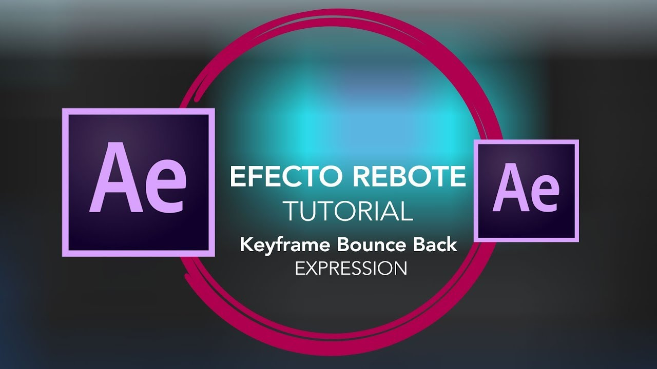 027 - After Effects Efecto Rebote - Keyframe Bounce Back