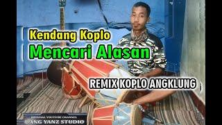 Download Lagu Mencari Alasan Versi Koplo Kendang Angklung DJ Remix - Exist | Bang Yanz Studio mp3