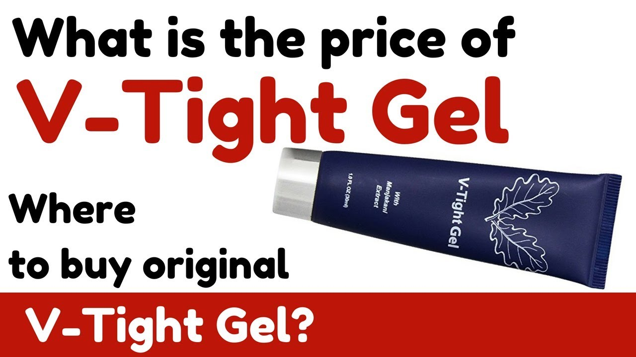 What Is The Price Of V Tight Gel Tightening Cream And Where To Buy