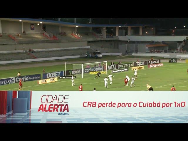 Futebol CRB perde para o Cuiabá por 1x0 Cidade Alerta   05082019