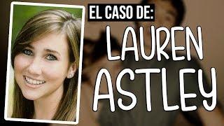 El TERRIBLE caso de Lauren Astley