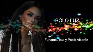 Funambulista con Pablo Alborán - Sólo Luz