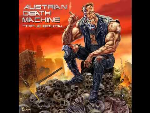 austrian death machine (12) I Know Now Why You Cry -  triple brutal
