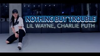 NOTHING BUT TROUBLE - LIL WAYNE, CHARLIE PUTH / DANVVB CHOREOGRAPHY [BEGINNERS CLASS]
